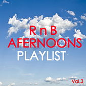 R n B Afternoons Playlist Vol.3 de Various Artists