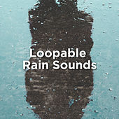 Loopable Rain Sounds by Rain Sounds