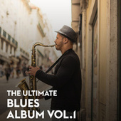 The Ultimate Blues Album Vol.1 de Various Artists