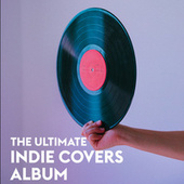 The Ultimate Indie Covers Album by Various Artists