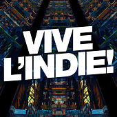 Vive L'Indie! by Various Artists