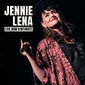 Live, Raw & Intimate by Jennie Lena