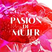 Pasión de mujer von Various Artists