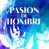 Pasión de hombre by Various Artists
