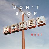 Don't Stop by Nest