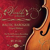 Vivaldi Collection 6 RV 27-32 the World Premiere Recording All Vivaldi Violin Sonatas Baltic Baroque / Grigori Maltizov de Baltic Baroque
