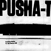 Coming Home (feat. Lauryn Hill) by Pusha T