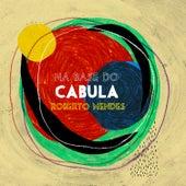 Na Base do Cabula von Roberto Mendes