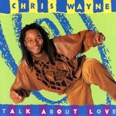 Talk About Love by Chris Wayne