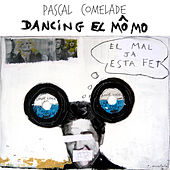 Dancing El Mômo de Pascal Comelade