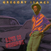 Love Is Overdue by Gregory Isaacs