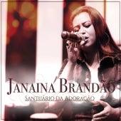Santuário da Adoração de Janaina Brandão