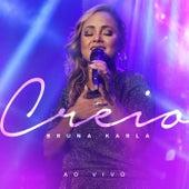 Creio (Ao Vivo) de Bruna Karla
