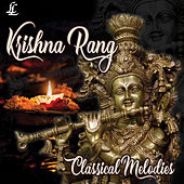 Krishna Rang - Classical Melodies by Various Artists