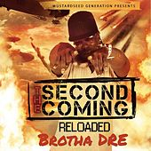 The Second Coming: Reloaded by Brotha Dre