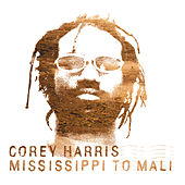 Mississippi To Mali de Corey Harris
