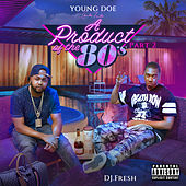 A Product of the 80's, Pt. 2 by Young Doe