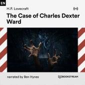 The Case of Charles Dexter Ward von H.P. Lovecraft