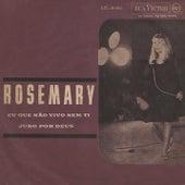 Eu Que Não Vivo Sem Ti / Juro Por Deus de Rosemary