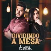 Dividindo a Mesa by Lucas