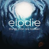 Things That Are Broken di Elodie