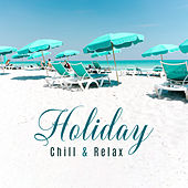 Holiday Chill & Relax: Music ZONE, Ibiza Lounge Club, Dance Music, Zen, Ambient Chill, Beach Party de Deep House Lounge