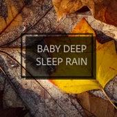 Baby Deep Sleep Rain by Various Artists