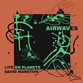 Airwaves von Life on Planets