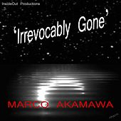 Irrevocably Gone by Marco Akamawa