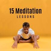 15 Meditation Lessons: Healing Yoga, Deep Meditation, Zen, Yoga Training by The Buddha Lounge Ensemble