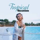 Tropical Vacation: Chill Paradise, Music Zone, 2019 Ibiza Beach Essentials, 15 Beach Chillout Tunes von Chillout Café