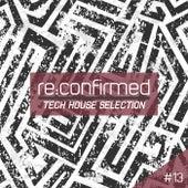 Re:Confirmed - Tech House Selection, Vol. 13 de Various Artists