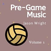 Pre-Game Music, Vol. 1: Sports Hype Music, Volleyball de Jason Wright