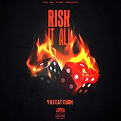 Risk It All by Yh Dgc