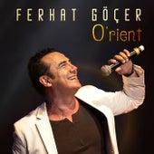 O'rient by Ferhat Göçer