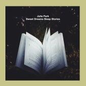 Sweet Dreams Sleep Stories von Julia Park