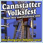 Cannstatter Wasen Hits und Neuheiten 2010! Das Stuttgarter Volksfest total! by Various Artists