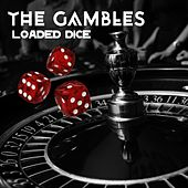 Loaded Dice by Gambles