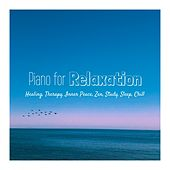 Piano for Relaxation, Healing, Therapy, Inner Peace, Zen, Study, Sleep, Chill von Various Artists