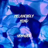 Melancholy Mind by Voyager