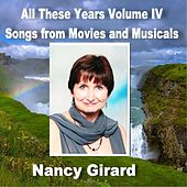All These Years, Vol. IV: Songs from Movies and Musicals von Nancy Girard