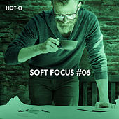 Soft Focus, Vol. 06 - EP by Various Artists