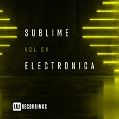 Sublime Electronica, Vol. 04 - EP von Various Artists