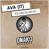 It's Time To Get Up by AVA