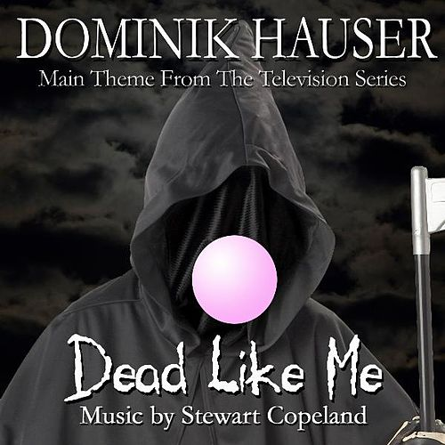 Theme from 'Dead Like Me' By Stewart Copeland by Dominik Hauser