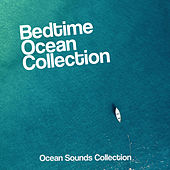 Bedtime Ocean Collection by Ocean Sounds Collection (1)