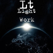 Light Work by LT