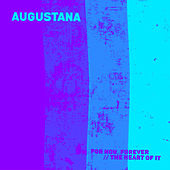 For Now, Forever / / The Heart of It by Augustana
