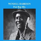 Post Bop Mix by Wendell Harrison