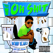 Oh Shit, Volume #1 by benny blanco